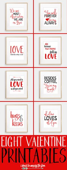 Eight Valentine Printables | These LOVE-ly printables are perfect to decorate your home...any time of the year (but especially Valentine's!).