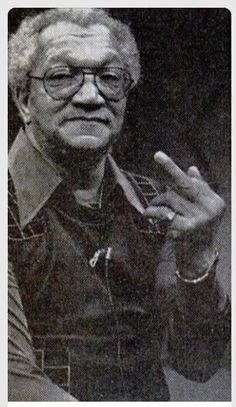Cool photo of Redd Foxx star of Sanford and Son. My thoughts exactly 😂 Black Love Art, My Black Is Beautiful, Beautiful People, Black Art Pictures, Funny Pictures, My People, Funny People, Hip Hop Americano, Redd Foxx