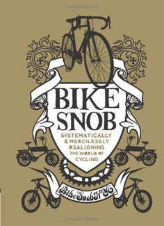 Bike Snob: Systematically and Mercilessly Realigning the World of Cycling: Amazon.es: Bikesnobnyc, Christopher Koelle: Libros en idiomas extranjeros