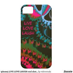 iphone5 LIVE LOVE LAUGH cool abstractdesign iPhone 5 Cases @In Case Zazzle