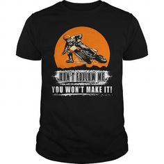 Motocross  Dirt bike Tshirt  DONT FOLLOW ME