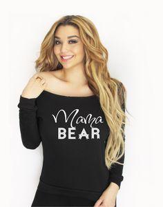 A personal favorite from my Etsy shop https://www.etsy.com/listing/230774684/mama-bear-sweatshirt-momma-bear-off