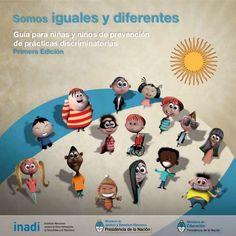 """""""Todos Somos Iguales Pero Diferentes"""" - Guía para niñas y niños de prevención de prácticas discriminatorias ."""