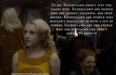 "Ravenclaws. ""Books? Cleverness? There are more important things, friendship and bravery!"""