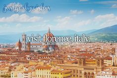 Bucket list: Visit Florence, ItalyIt's still crazy for me to think that this time next year I'll probably be studying and living in this city
