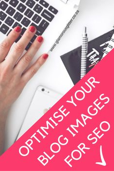 Optimise your blog images for SEO. A guide to optimising images for SEO. A great blogging resource.