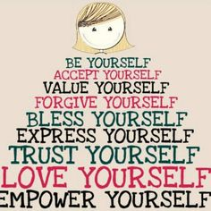be true to yourself. be good to yourself.