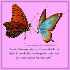 Listening to those special peeps that encourage you. Quotes To Live By, Love Quotes, Funny Quotes, Positive Affirmations, Positive Quotes, Butterfly Quotes, Butterfly Flowers, Attraction Quotes, Note To Self