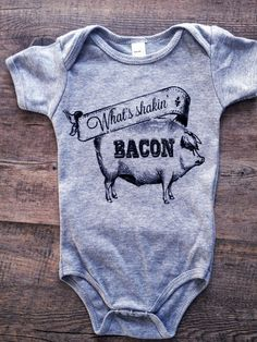 Items similar to What's Shakin Bacon - Funny Screen Print Baby Onesie Bodysuit - Heather Grey - SALE on Etsy Funny Babies, Cute Babies, Baby Boys, Baby Boy Outfits, Kids Outfits, Babe, Baby Kids Clothes, Kids Clothing, Everything Baby