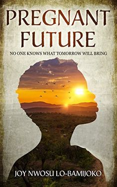 "Congrats to 2020 June RWISA BOM: ""PREGNANT FUTURE"" by RWISA Author, Joy Nwosu Lo-Bamijoko The Little Paris Bookshop, Nigerian Culture, Dame Joan Collins, What About Tomorrow, Type Setting, What Is Love, Spring Time, Good Books, Ebooks"