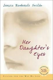 Her Daughter's Eyes By: Jessica Barksdale Inclan