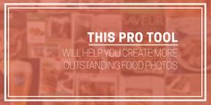 The Simple Pro Tool That You Are Not Using To Take More Food Photos - Learn Food Photogr...