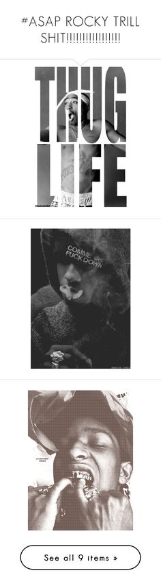 """""""#ASAP ROCKY TRILL SHIT!!!!!!!!!!!!!!!!!"""" by deonnaw ❤ liked on Polyvore featuring quotes, pictures, backgrounds, words, pics, text, phrase, saying, people and a$ap"""
