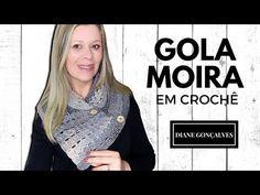 GOLA MOIRA EM CROCHÊ/DIANE GONÇALVES - YouTube