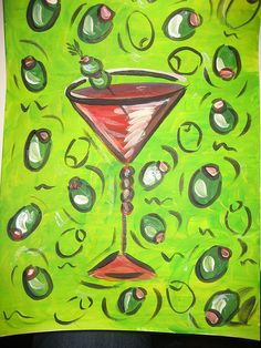 Martini and Olives painting.  Look for a class at Create Studios.