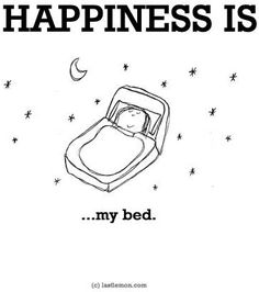 """Happiness is...my bed"" quote via www.LastLemon.com"