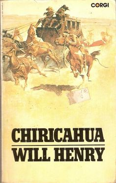 Chiricahua by Will Henry
