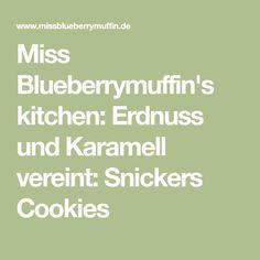 Miss Blueberrymuffin's kitchen: Erdnuss und Karamell vereint: Snickers Cookies