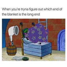 Especially when the majority of ypur blankets are short so you have to sleep with your knees bent...
