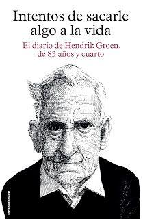 SOY BIBLIOTECARIO: Intentos de sacarle algo a la vida, de Hendrik Gro...