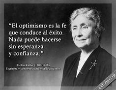Helen Keller: El optimismo conduce al éxito.