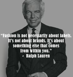 Quote Quotes By Famous People, Famous Quotes, Mens Fashion, Fashion Trends, Ralph Lauren, Classic, Style, Famous Qoutes, Moda Masculina