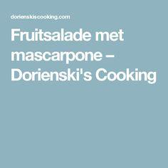 Fruitsalade met mascarpone – Dorienski's Cooking