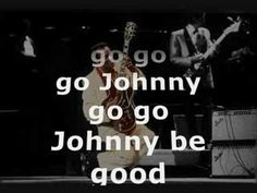 Chuck Berry - Johnny B Good Lyrics - I think I just feel in love with 1950's music.