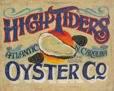 High Tiders Oysters ENC seafood print Restaurant or beach house decor oyster art by ZekesAntiqueSigns on Etsy Vintage Beach Signs, Chesapeake Bay Beach, Caribbean Art, Antique Signs, Beach House Decor, Beach Houses, Sign Printing, Beach Art, Painted Signs
