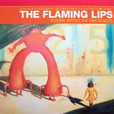 Flaming Lips, The - Yoshimi Battles The Pink Robots (Vinyl, LP, Album) at Discogs