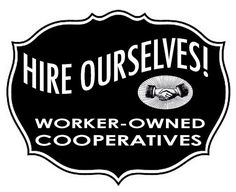 16 Worker Coops Redefining the Cooperative Movement - Resilience General Strike, Labor Union, Service Learning, Co Design, Coops, Economics, Politics, Business, Community