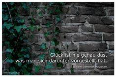 Mein Papa sagt...  Glück ist nie genau das,was man sich darunter vorgestellt hat.William Somerset Maugham #Zitate #deutsch #quotes      Weisheiten & Zitate TÄGLICH NEU auf www.MeinPapasagt.de