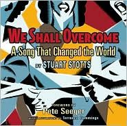We Shall Overcome (A Song That Changed the World) By Stuart Stotts Forward by Pete Seeger With Illustrations by Terrance Cummings (This is not a book that you can just sit down and sing, but it is ABOUT the SONGS that helped galvanize the civil rights movement, some of which have been illustrated into Singable Books)