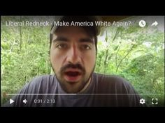 Some dumbass from Trae's neck a the woods (East TN) posted a bunch of dumbass billboards last week about making America white again. Liberal Redneck ain't li...