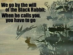 Watership Down.  I know it is a rabbit, not a cadejo, but the heart is the same