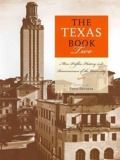 The Texas Book Two: More Profiles, History, and Reminiscences of the University (Focus on American History Series): The Texas Book Two