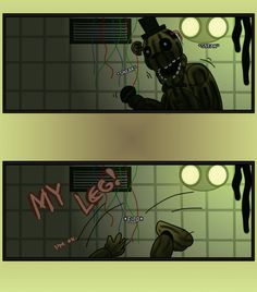 Bonnie: *Laughs* You're sooo old you broke your leg walking? Freddy: S-s-shut u-up