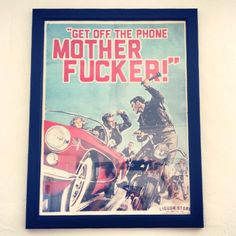 """GET OFF THE PHONE MOTHERFUCKER!"" retro art (found at Born Free 5) featuring a very, very angry motorcyclist."