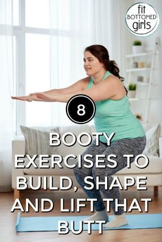 8 Booty Exercises To Build, Shape and Lift That Butt