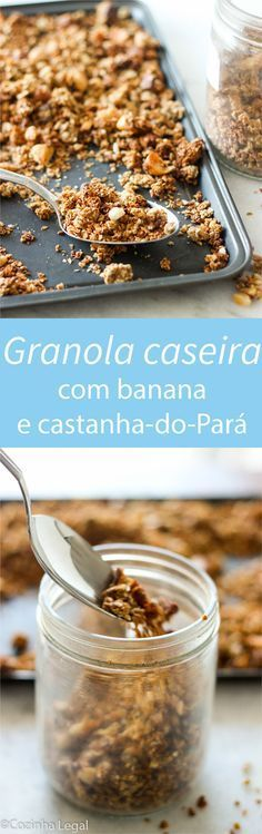 Granola caseira com banana | Ingredientes - Aveia em flocos: 3 xíc. (chá) - Castanha-do-Pará, grosseiramente picada: 1 xíc. (chá) - Açúcar mascavo: 3 colheres de sopa - Sal marinho: 1/2 colher de chá - Canela em pó: 1/2 colher de sopa - Óleo de coco: 1/4 xíc. (chá) - Mel, xarope de agave ou de bordo : 1/3 xíc. (chá) - Essência de baunilha: 1 colher de chá - Banana madura e amassada: 1 unidade