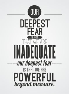 """Our Deepest Fear..."" ~marianne williamson by Suprit Parulkar, via Behance"