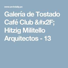 Galería de Tostado Café Club / Hitzig Militello Arquitectos - 13