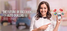 Facebook has forever been one of the most favourite channels for auto dealer marketing professionals to promote their dealerships. Marketing Professional, Facebook, Future, Future Tense
