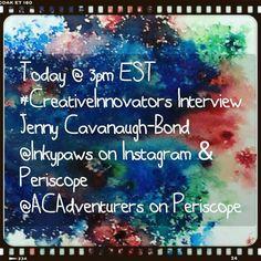 Today @ 3pm EST #CreativeInnovators Interview Jenny Cavanaugh-Bond @Inkypaws on Instagram & Periscope  @ACAdventurers on Periscope