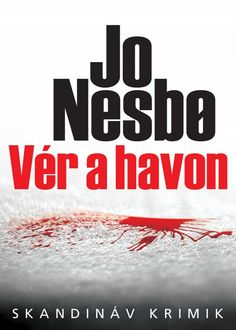 Jo Nesbo: Vér a havon Viera, Ebooks, Egy Nap, Products, Gadget
