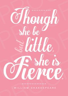 Printable+Quote++Though+She+Be+But+Little+She+is+by+Msdesignalot,+$8.00