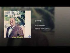 """""""El Pón""""  - NORO MORALES"""