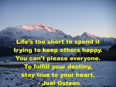 You can't please everyone, so stay true to your heart http://www.moneymentalist.com/