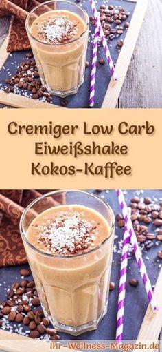 Kokos-Kaffee-Eiweißshake selber machen - ein gesundes Low-Carb-Diät-Rezept für Frühstücks-Smoothies und Proteinshakes zum Abnehmen - ohne Zusatz von Zucker, kalorienarm, gesund ...