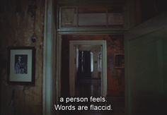 """A person feels. Words are flaccid."" 